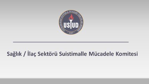 Sağlık / İlaç Sektörü Suistimalle Mücadele Komitesi